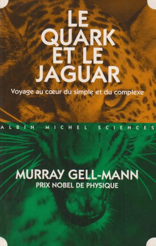 Quark Et Le Jaguar (Le) (Collections Sciences - Sciences Humaines)