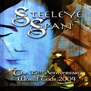 Steeleye Span: The 35th Anniversary World Tour 2004 [DVD] [2007]