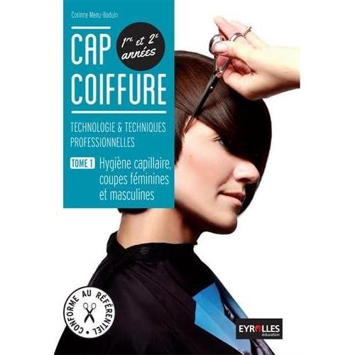 CAP Coiffure, tome 1 : Hygiène capillaire, coupes féminine et masculine, Technologie & techniques professionnelles,