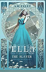 Ella, the Slayer: Volume 1 (Serenity House)