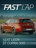 Fast Lap: Seat Leon ST Cupra 300