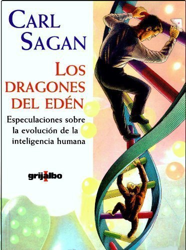 Los Dragones Del Eden/ the Dragons of Eden por Carl Sagan