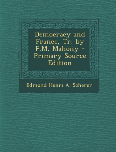 Democracy and France, Tr. by F.M. Mahony