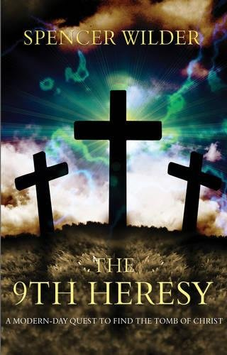 The 9th Heresy: A Modern-Day Quest to Find the Tomb of Christ