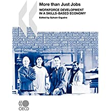 Local Economic and Employment Development (LEED) More Than Just Jobs:  Workforce Development in a Skills-Based Economy