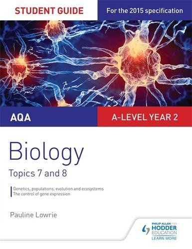 AQA AS/A-level Year 2 Biology Student Guide: Topics 7 and 8 (Aqa a Level Year 2)