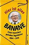 Hier ist alles Banane: Erich Honecker...