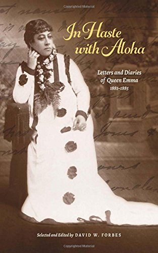 in-haste-with-aloha-letters-and-diaries-of-queen-emma-1881-1885