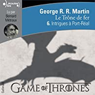 Le Trône de fer, tome 6 : Intrigues à Port-Réal par  George R.R. Martin