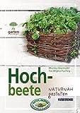 Hochbeete: naturnah gestalten (Gartenpraxis für Jedermann)