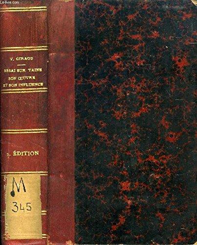 Essai sur Taine, son oeuvre et son influence. Avec des extraits de soixante articles de Taine non recueillis dans ses oeuvres, des appendices bibliographiques, etc.