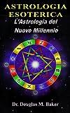 ASTROLOGIA ESOTERICA - L'Astrologia del Nuovo Millennio