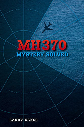 MH370: Mystery Solved (English Edition)