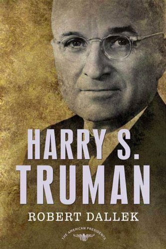 Harry S. Truman: The American Presidents Series: The 33rd President, 1945-1953 (English Edition)
