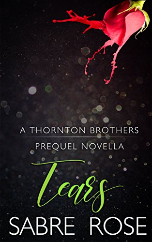 Tears: A Thornton Brothers Prequel Novella (English Edition)