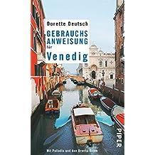 Gebrauchsanweisung für Venedig: Mit Palladio und den Brenta-Villen