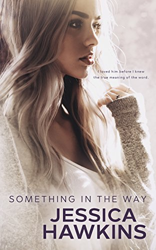 Something in the Way (Something in the Way Series Book 1) by [Hawkins, Jessica]