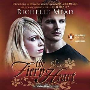 The Fiery Heart: Bloodlines, Book 4