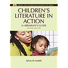 Children's Literature in Action: A Librarian's Guide, 2nd Edition: A Librarian's Guide (Library and Information Science Text Series) (English Edition)