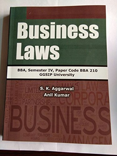 Business Laws, BBA, Semester 4, Paper Code 210, GGSIP University (First Edition, 2017)