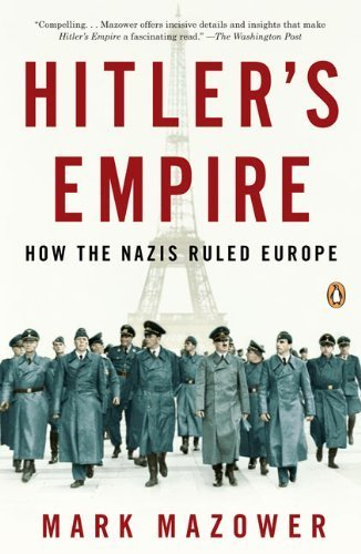 Hitler's Empire: How the Nazis Ruled Europe by Mark Mazower (2009-08-25)