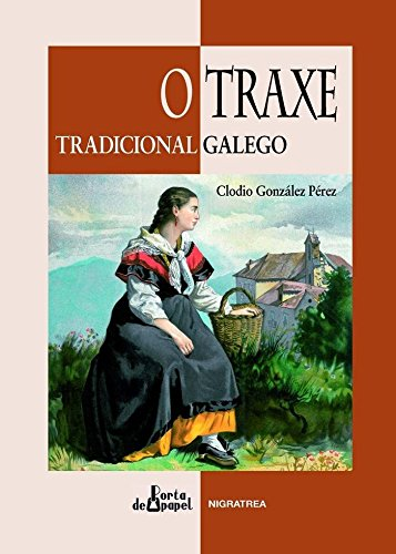 O traxe tradicional galego (Porta de Papel) por Clodio González Pérez