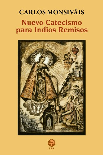 Nuevo catecismo para indios remisos por Carlos Monsiváis