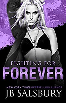 Fighting for Forever (The Fighting Series Book 6) by [Salsbury, JB]