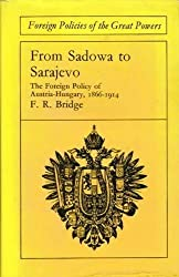 From Sadowa to Sarajevo (Foreign Policies of the Great Powers)