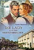 'Die Lady und der Herzensbrecher (Historical MyLady 555)' von Annie Burrows