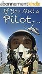 If You Ain't a Pilot... (English Edit...