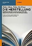 Die Herstellung: Handbuch für Gestaltung, Kalkulation und Produktion gedruckter und digitaler Medien