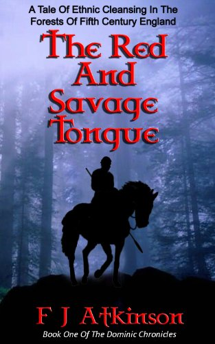 The Red And Savage Tongue (Historical Fiction Action Adventure, set in Dark Age post Roman Britain) (The Dominic Chronicles Book 1) (English Edition)