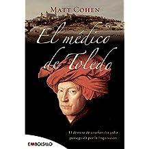El médico de Toledo: El destino de una familia judía perseguida por la Inquisición. (EMBOLSILLO)