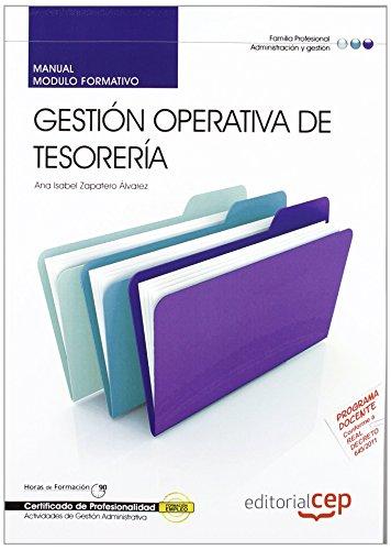 Portada del libro Manual Gestión Operativa de Tesorería. Certificados de Profesionalidad (Cp - Certificado Profesionalidad) de Ana Isabel Zapatero Álvarez (14 jun 2012) Tapa blanda