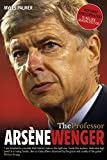 The Professor: Arsène Wenger