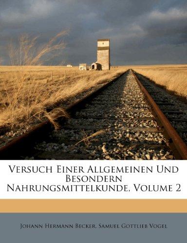 Versuch Einer Allgemeinen Und Besondern Nahrungsmittelkunde, Volume 2