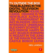 TV Outside the Box: Trailblazing in the Digital Television Revolution