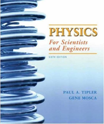 Physics for Scientists and Engineers, Vol. 1, 6th: Mechanics, Oscillations and Waves, Thermodynamics, 6th by Tipler, Paul A., Mosca, Gene (2007) Paperback
