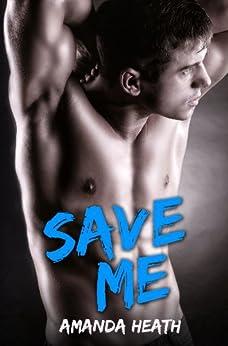 Save Me (Make or Break Book 3) by [Heath, Amanda]