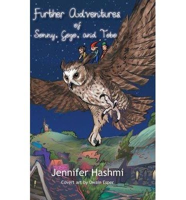 [{ Further Adventures of Sonny Gogo and Tobo By Hashmi, Jennifer ( Author ) Feb - 14- 2014 ( Hardcover ) } ]