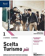 Scelta turismo più. (Adozione tipo B). Per le Scuole superiori. Con ebook. Con espansione online: 1