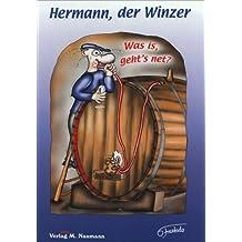 Hermann. der Winzer. Was is. geht's net? von Frankudo (2003) Gebundene Ausgabe