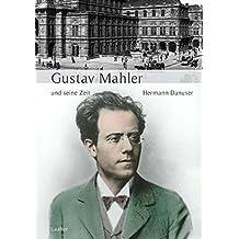 Große Komponisten und ihre Zeit, 25 Bde., Gustav Mahler und seine Zeit