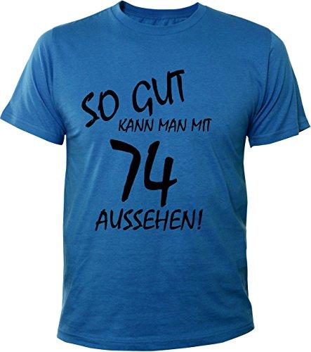 Mister Merchandise Cooles Herren T-Shirt So gut kann man mit 74 aussehen! Jahre Geburtstag Royalblau