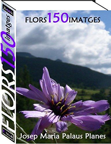 Flors (150 imatges) (Catalan Edition)