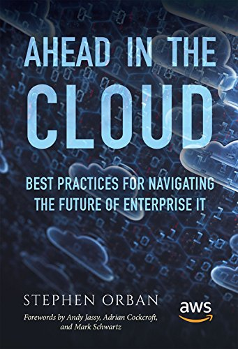 Ahead in the Cloud: Best Practices for Navigating the Future of Enterprise IT (English Edition) -