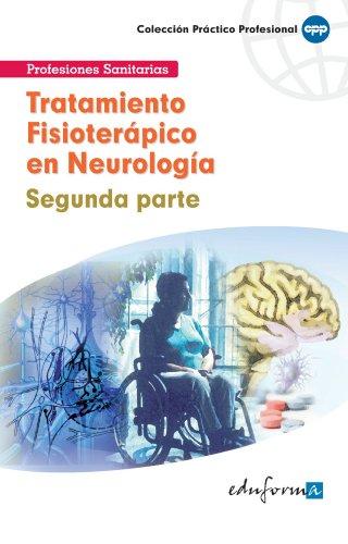 Tratamiento Fisioterápico En Neurología. Segunda Parte