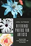 Reference Best Deals - Reference Photos for Artists: Selected Collection of Flowers