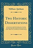 Two Historic Dissertations: I. On the Causes of the Ministerial Secession, A. D. 1717; II. On the Treaty of Hanover, Concluded A. D. 1725; With Some ... William Coxe, on His Memoirs of Sir Robert W